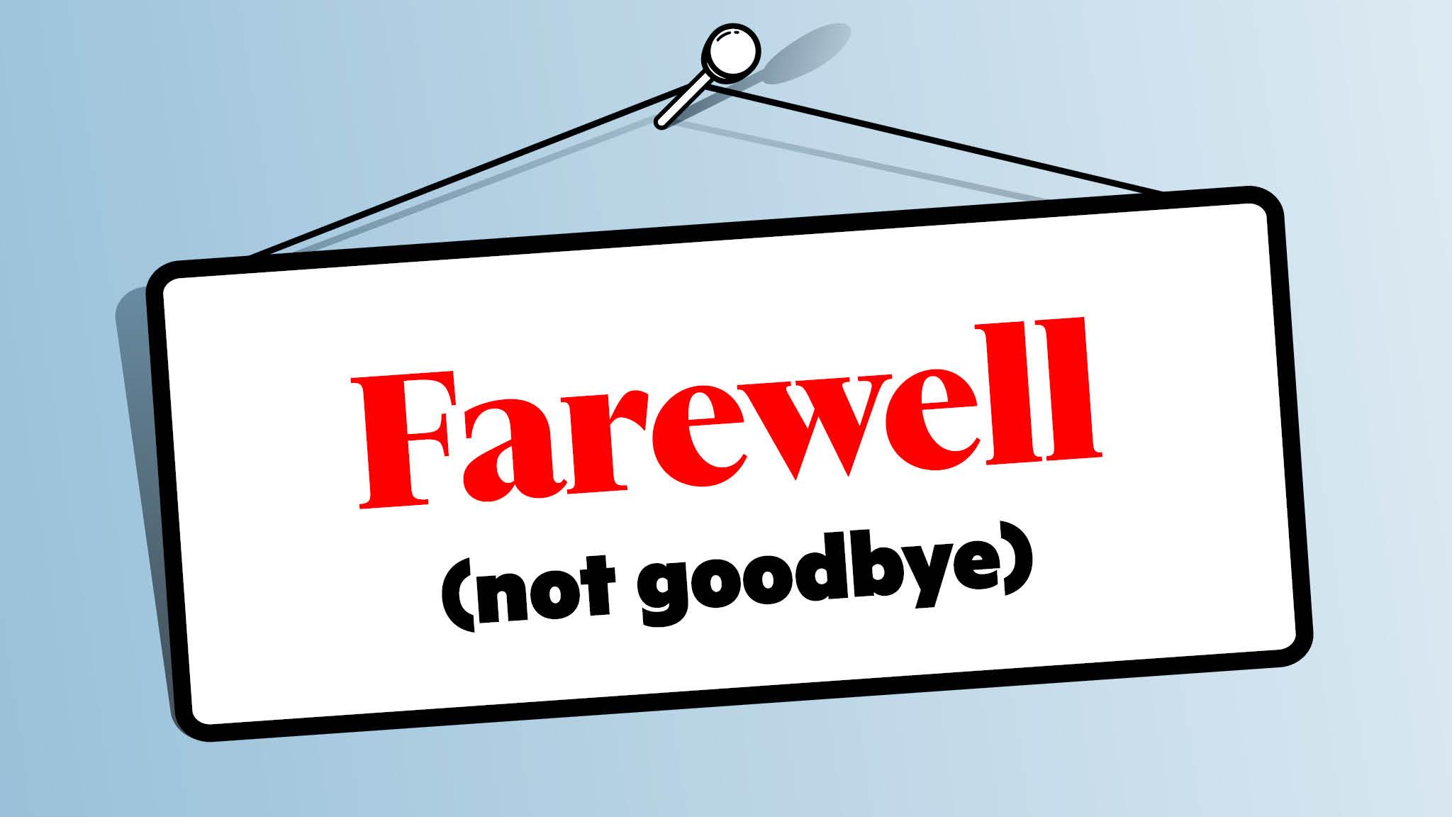 Farewell no longer scares me