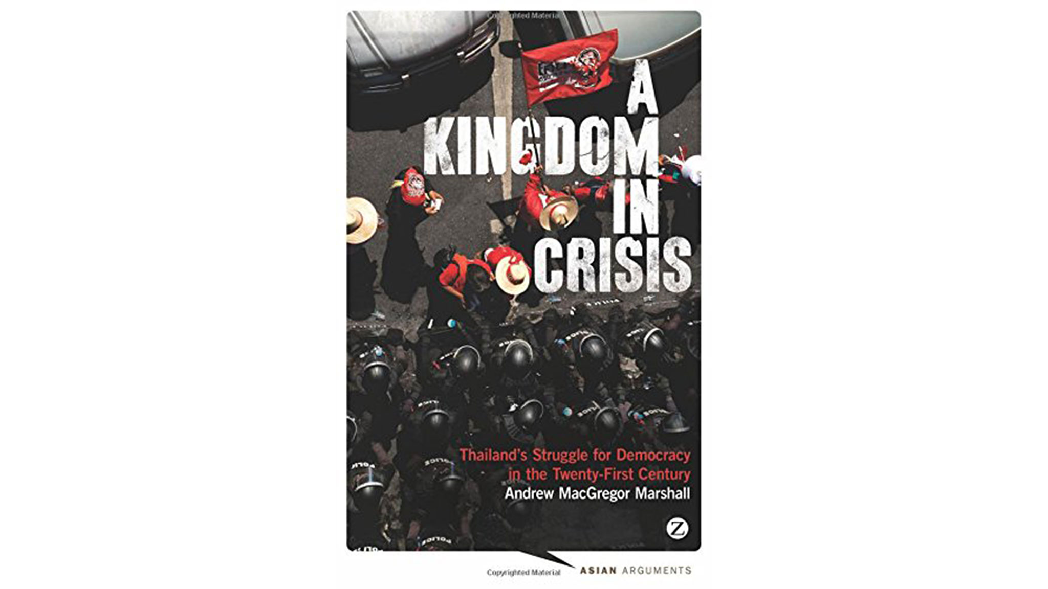 'a Kingdom In Crisis: Thailand's Struggle For Democracy In The Twentyfirst  Century', By Andrew Macgregor Marshall