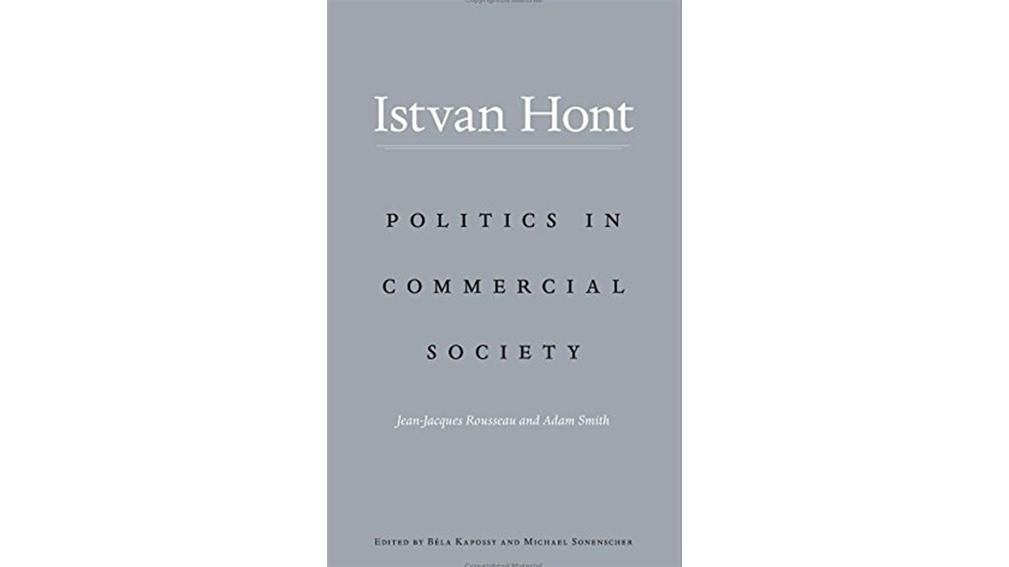 politics in commercial society jean jacques rousseau and adam politics in commercial society jean jacques rousseau and adam smith by istvatildeiexcln hont