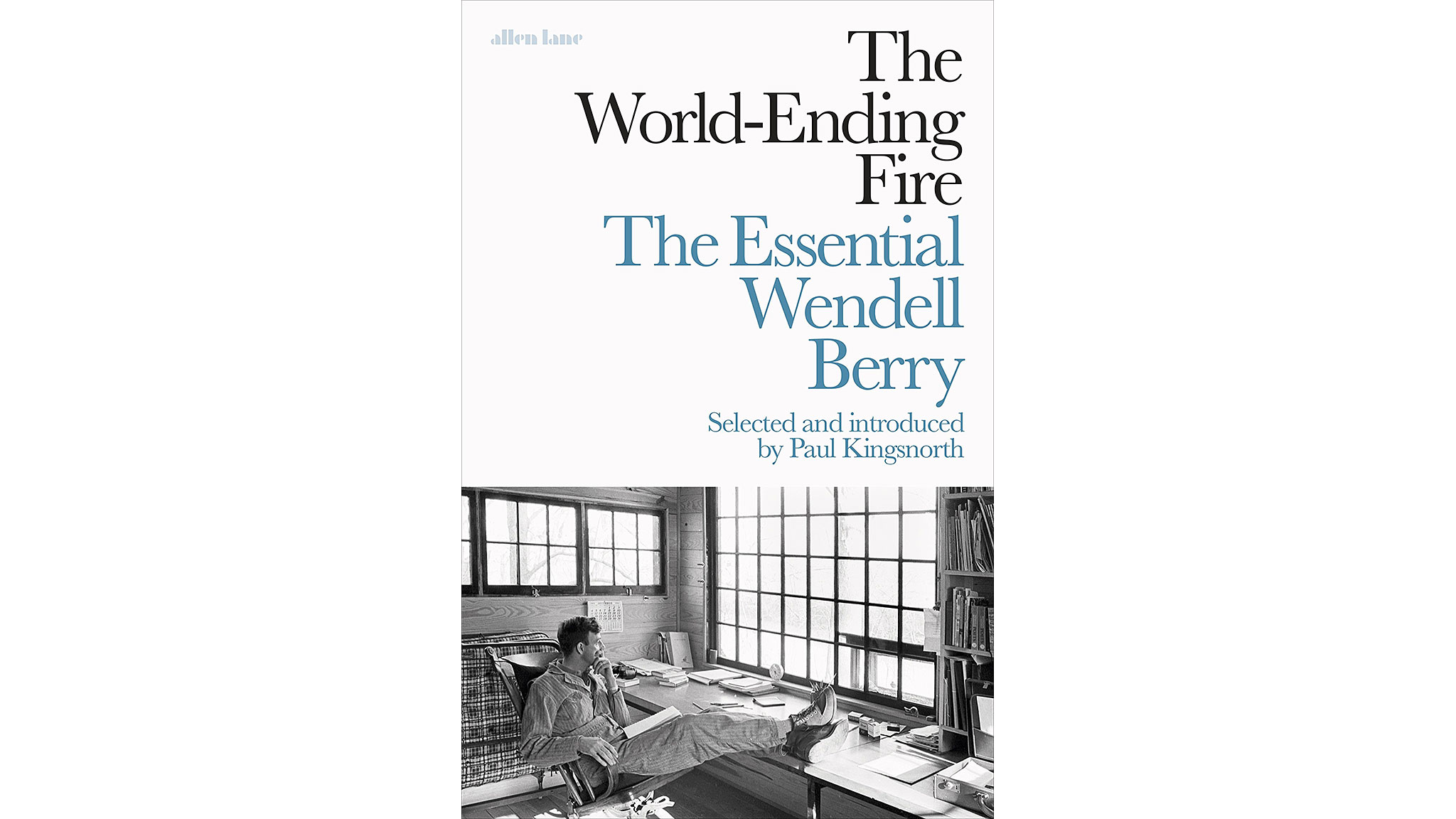 the world ending fire by wendell berry a land under threat