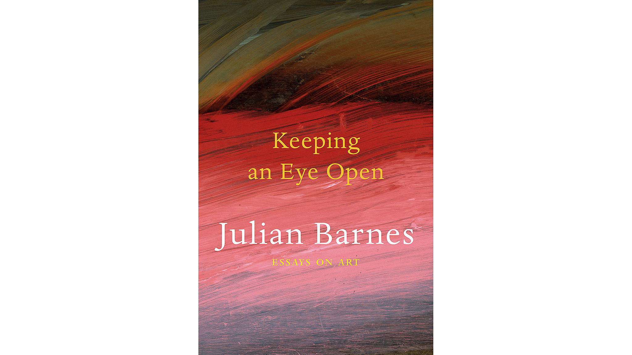 keeping an eye open essays on art by julian barnes keeping an eye open essays on art by julian barnes