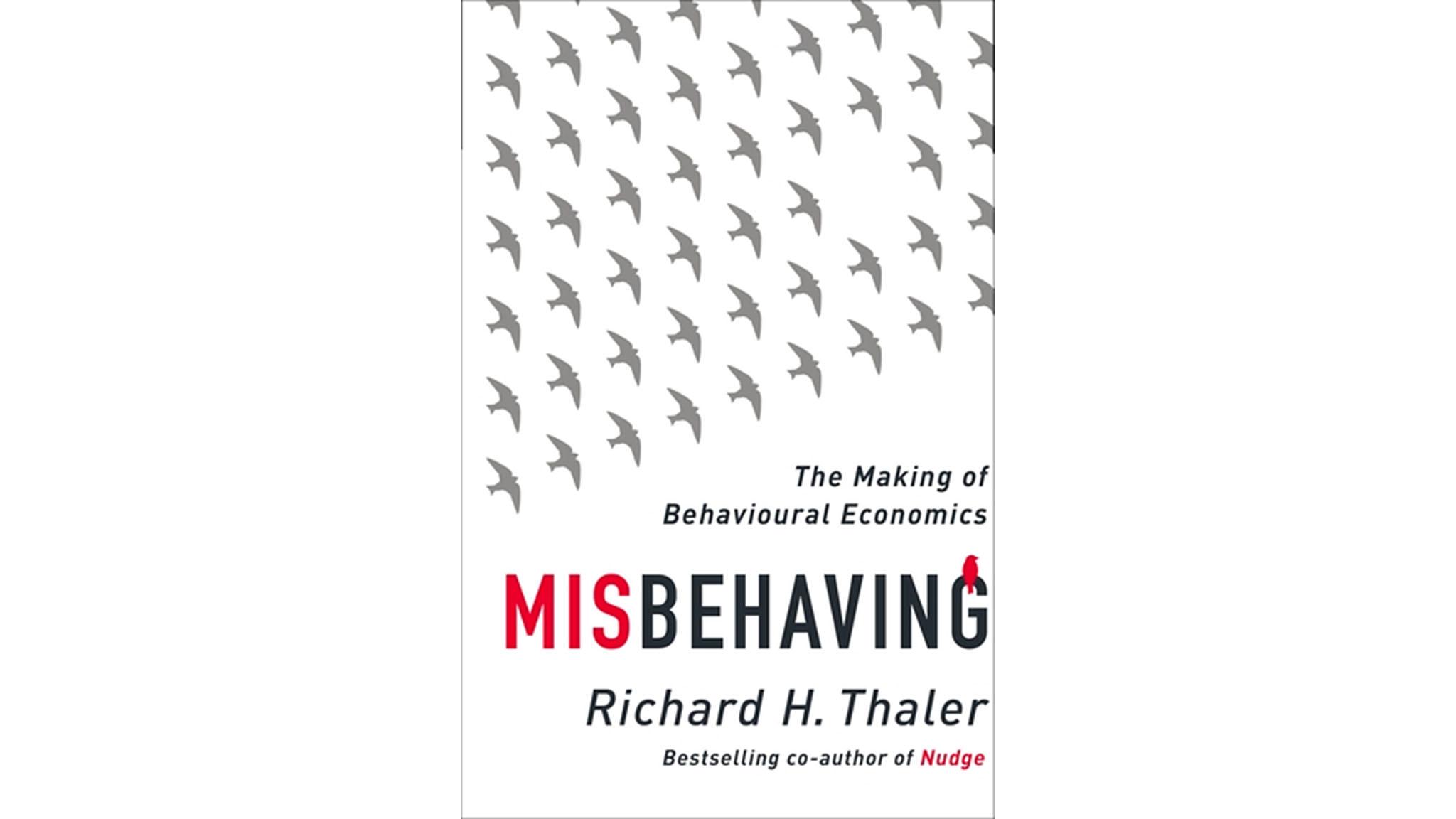 Misbehaving the making of behavioural economics by richard thaler misbehaving the making of behavioural economics by richard thaler financial times fandeluxe Gallery