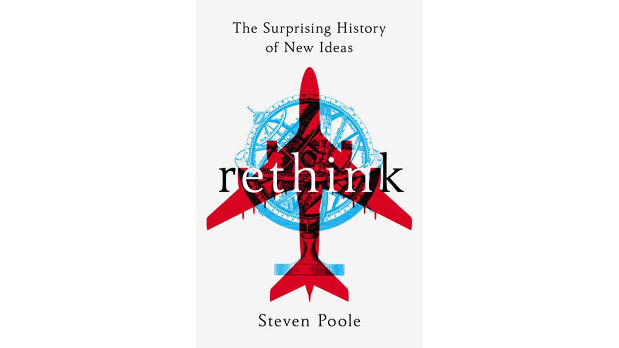 Stevenphan s ideas an ideabook by stevenphan -  Rethink The Surprising History Of New Ideas By Steven Poole
