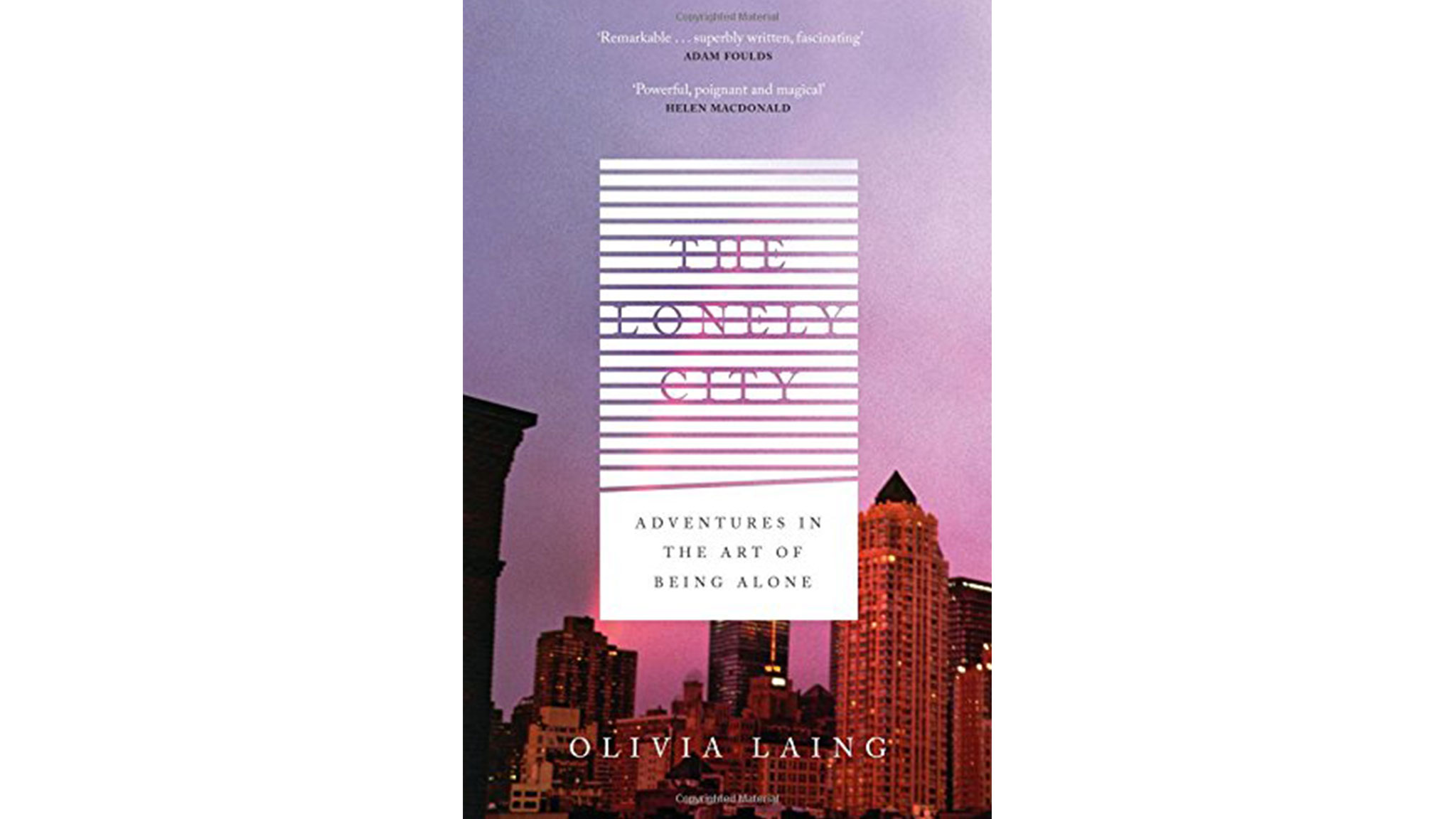 'the Lonely City: Adventures In The Art Of Being Alone', By Olivia Laing