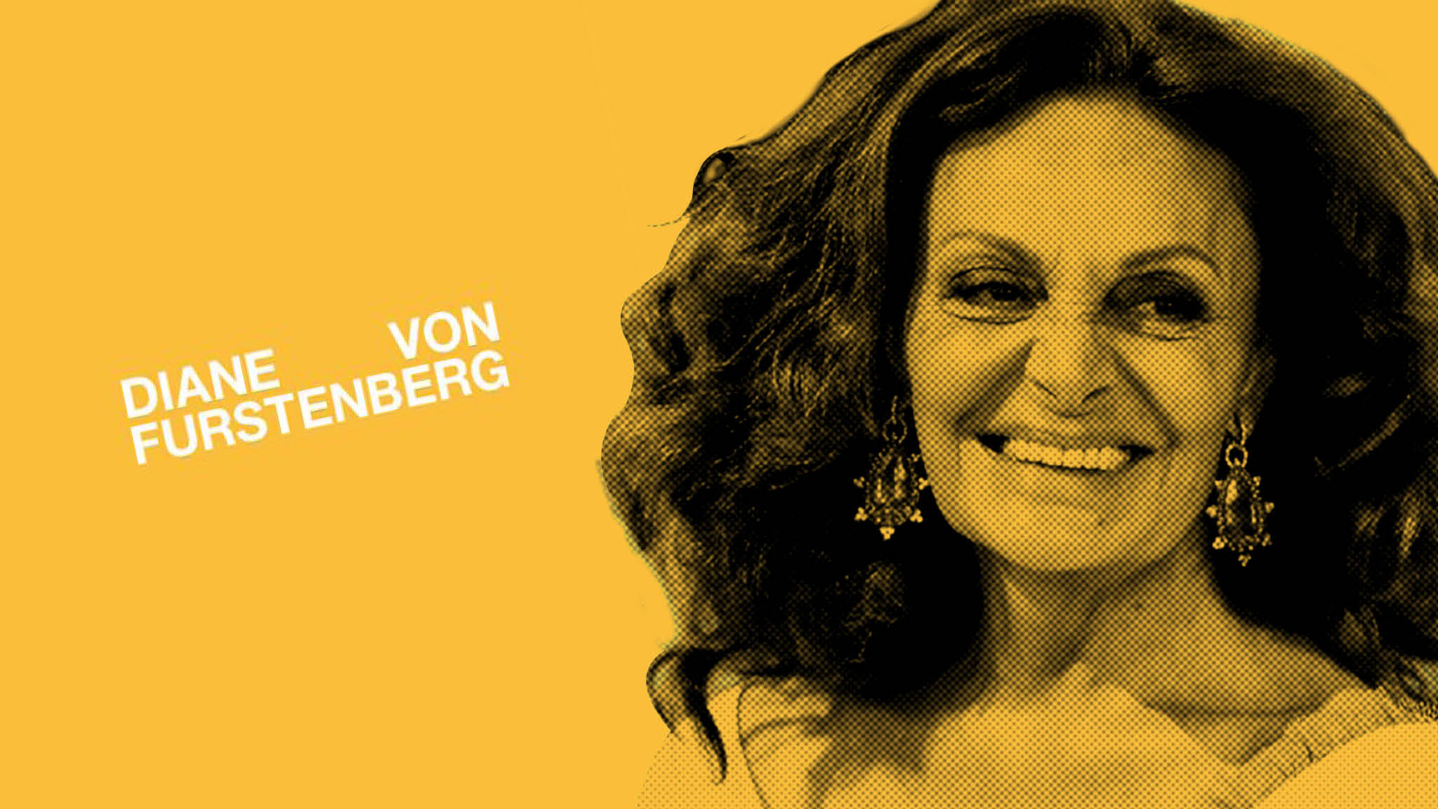 "Diane von Furstenberg: ""I founded my business because I wanted to find myself"""